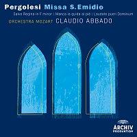 Orchestra Mozart, Claudio Abbado – Pergolesi: Missa S. Emidio; Salve Regina in f Minor; Manca la guida al pie; Laudate pueri Dominum
