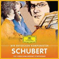 Různí interpreti – Wir entdecken Komponisten: Franz Schubert – Die verschwundene Symphonie