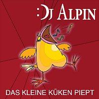 DJ Alpin – Das kleine Kuken piept