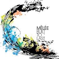 Melée – Built To Last