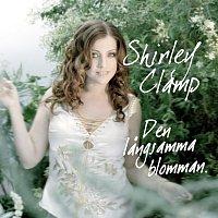 Shirley Clamp – Den langsamma blomman