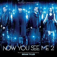 Brian Tyler – Now You See Me 2 [Original Motion Picture Soundtrack]