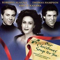 Dame Kiri Te Kanawa, Roberto Alagna, Thomas Hampson, London Voices, Abbey Road Ensemble, Jonathan Tunick, Laurie Holloway – Our Christmas Songs for You
