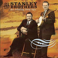 The Stanley Brothers – An Evening Long Ago: Live 1956