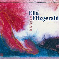 Ella Fitzgerald – Lady Be Good