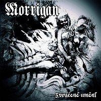 Morrigan – Zvrácené Umění