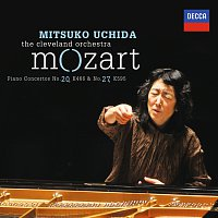 Mitsuko Uchida, The Cleveland Orchestra – Mozart: Piano Concertos No.20 in D minor, K.466 & No.27 in B flat, K.595