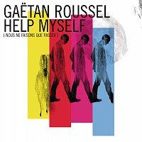 Gaetan Roussel – Help Myself (Nous Ne Faisons Que Passer)