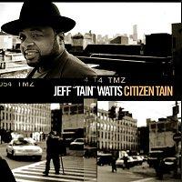"""Jeff """"Tain"""" Watts – Citizen Tain"""