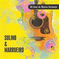 Sulino, Marrueiro – 80 Anos de Música Sertaneja