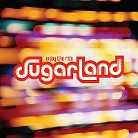 Sugarland – Enjoy The Ride