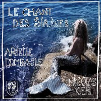 Arielle Dombasle, Nicolas Ker – Le chant des sirenes (We Bleed For The Ocean)
