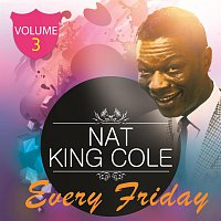Nat King Cole, Nat King Cole, George Shearing – Every Friday Vol. 3