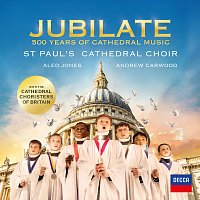 St. Paul's Cathedral Choir, Cathedral Choristers of Britain, Aled Jones – Jubilate - 500 Years Of Cathedral Music