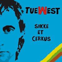 Tue West – Sikke Et Cirkus