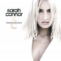 Sarah Connor – Unbelievable