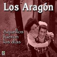 Los Aragón – Aquellos Fueron Los Días