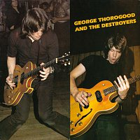 George Thorogood & The Destroyers – George Thorogood & The Destroyers