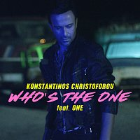 Konstantinos Christoforou, One – Who's The One