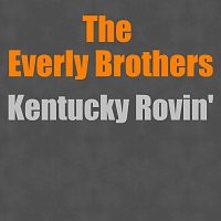 The Everly Brothers – Kentucky Rovin'