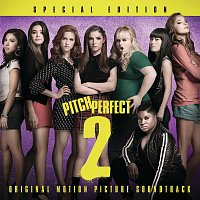 Různí interpreti – Pitch Perfect 2 - Special Edition [Original Motion Picture Soundtrack]