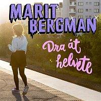 Marit Bergman – Dra at helvete