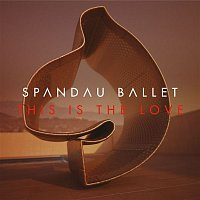 Spandau Ballet – This Is The Love (Remixes)