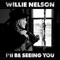 Willie Nelson – I'll Be Seeing You