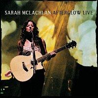 Sarah McLachlan – Afterglow Live