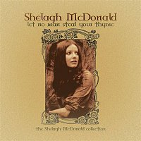 Shelagh McDonald – Let No Man Steal Your Thyme