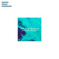 North Point InsideOut, Heath Balltzglier – All The World