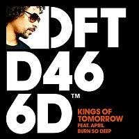 Kings Of Tomorrow – Burn So Deep (feat. April)