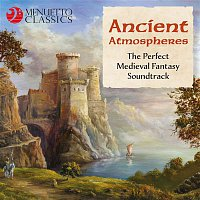 Various  Artists – Ancient Atmospheres (The Perfect Medieval Fantasy Soundtrack)