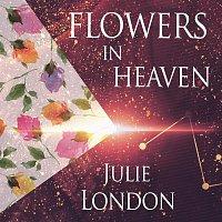 Julie London – Flowers In Heaven