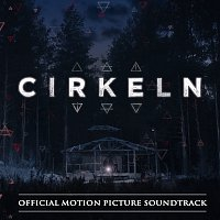 Různí interpreti – Cirkeln [Official Motion Picture Soundtrack]