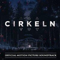 Cirkeln [Official Motion Picture Soundtrack]