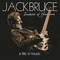 Jack Bruce, Cream, BBM – Sunshine Of Your Love - A Life In Music