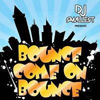 DJ Smallest – Bounce Come on Bounce - Single