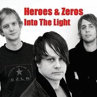 Heroes & Zeros – Into The Light