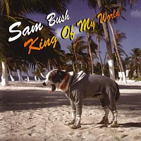 Sam Bush – King Of My World