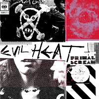 Primal Scream – Evil Heat (Expanded Edition)