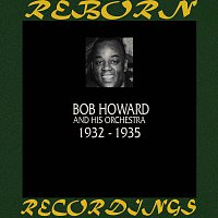 Bob Howard – 1932-1935 (HD Remastered)