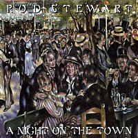 Rod Stewart – A Night On The Town [Deluxe Edition]