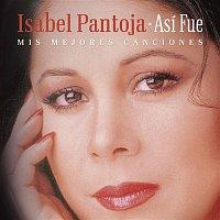 Isabel Pantoja – Así Fue - Mis Mejores Canciones