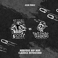 Jesse Perez – Nervous Hip Hop Classics Retouched