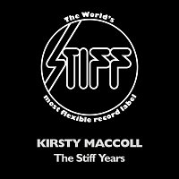 Kirsty MacColl – The Stiff Years