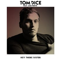 Tom Dice, Lize Feryn – Hey There Sister