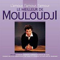 Mouloudji – L'amour, l'amour, l'amour - Le meilleur de Mouloudji