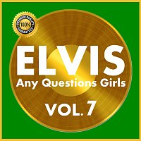 Elvis Presley – Any Questions Girls Vol.  7