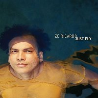 Zé Ricardo – Just Fly